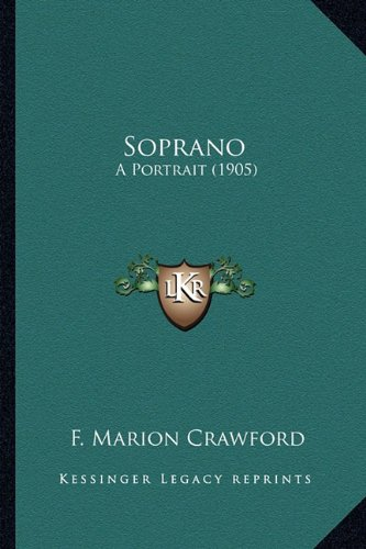 Soprano: A Portrait (1905) (1163985805) by F. Marion Crawford