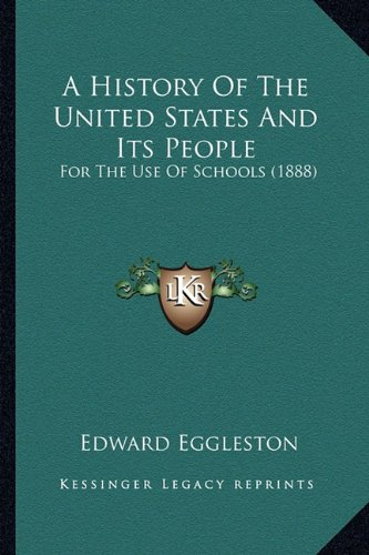 9781163986714: A History Of The United States And Its People: For The Use Of Schools (1888)