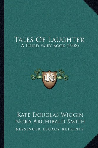 9781163989340: Tales Of Laughter: A Third Fairy Book (1908)