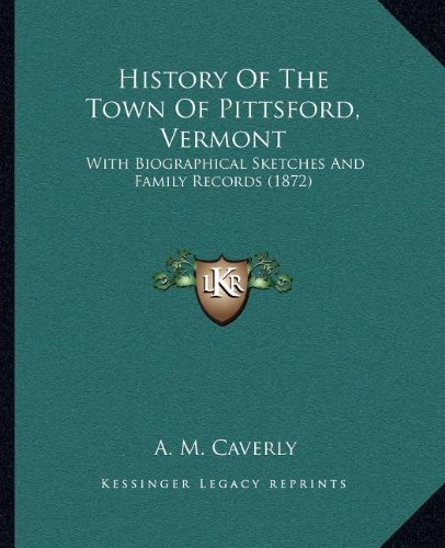 9781163993828: History Of The Town Of Pittsford, Vermont: With Biographical Sketches And Family Records (1872)