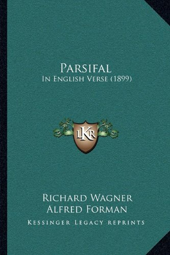 9781164000761: Parsifal: In English Verse (1899)
