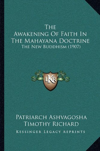 9781164004561: The Awakening Of Faith In The Mahayana Doctrine: The New Buddhism (1907)