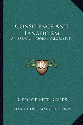 9781164005285: Conscience And Fanaticism: An Essay On Moral Values (1919)