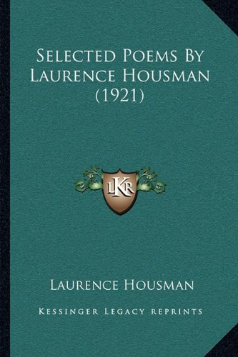 9781164006084: Selected Poems by Laurence Housman (1921)