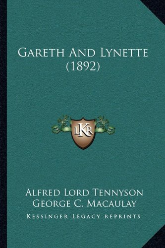 Gareth And Lynette (1892) (9781164007098) by Tennyson, Alfred Lord