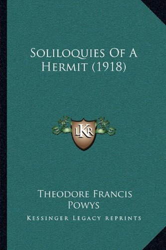 Soliloquies Of A Hermit (1918) (1164008552) by Theodore Francis Powys