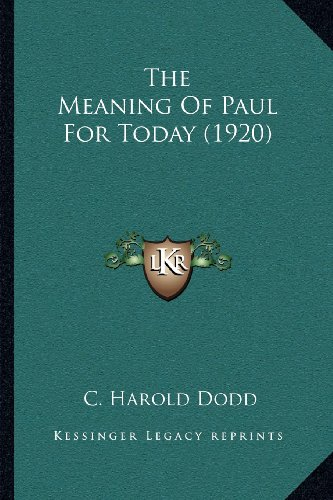 9781164009832: The Meaning of Paul for Today (1920)
