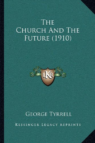 9781164010098: The Church And The Future (1910)