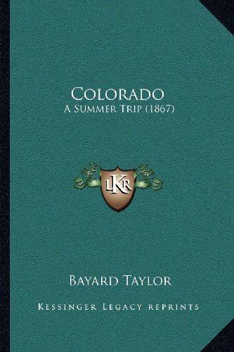 9781164012368: Colorado: A Summer Trip (1867)