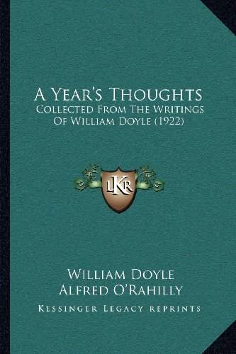 9781164015109: A Year's Thoughts: Collected From The Writings Of William Doyle (1922)