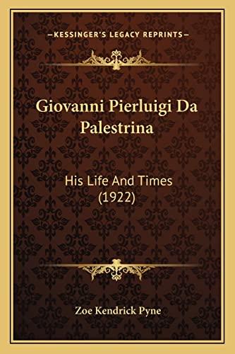 9781164017578: Giovanni Pierluigi Da Palestrina: His Life And Times (1922)
