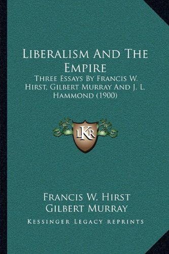 Liberalism And The Empire: Three Essays By