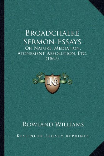 9781164022176: Broadchalke Sermon-Essays: On Nature, Mediation, Atonement, Absolution, Etc. (1867)