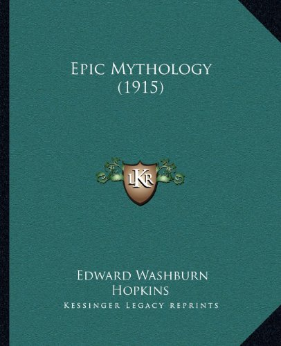 9781164024378: Epic Mythology (1915)