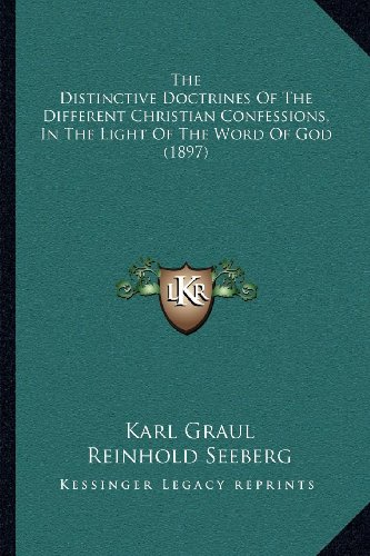 9781164024859: The Distinctive Doctrines Of The Different Christian Confessions, In The Light Of The Word Of God (1897)