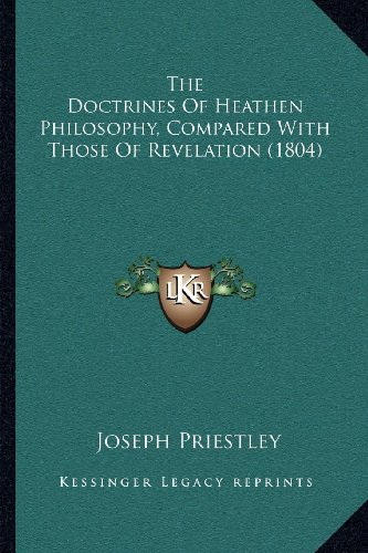 9781164026600: The Doctrines Of Heathen Philosophy, Compared With Those Of Revelation (1804)