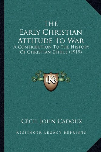 9781164027317: The Early Christian Attitude To War: A Contribution To The History Of Christian Ethics (1919)