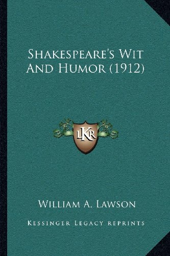 9781164029564: Shakespeare's Wit And Humor (1912)