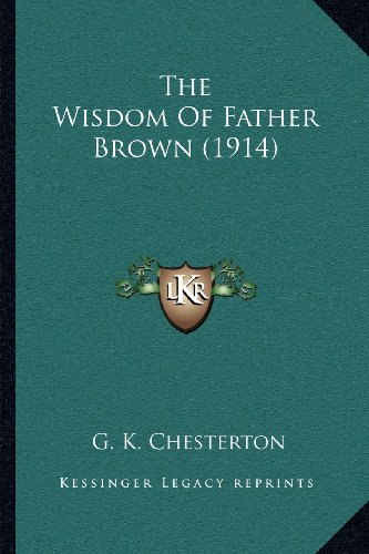 9781164029762: The Wisdom Of Father Brown (1914)