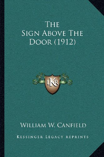 9781164030829: The Sign Above The Door (1912)