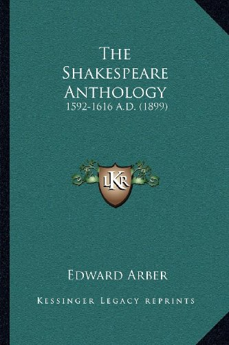 9781164030836: The Shakespeare Anthology: 1592-1616 A.D. (1899)