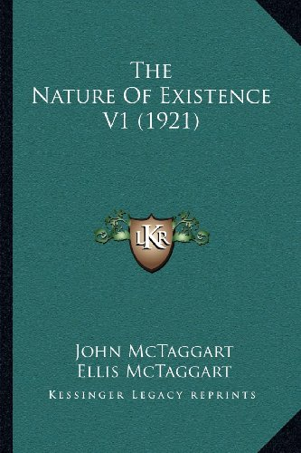 9781164031727: The Nature Of Existence V1 (1921)