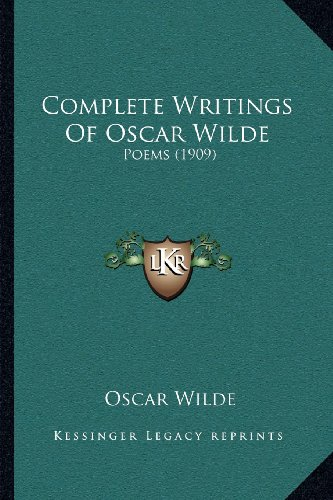 9781164035169: Complete Writings Of Oscar Wilde: Poems (1909)