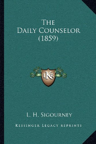 9781164040675: The Daily Counselor (1859)
