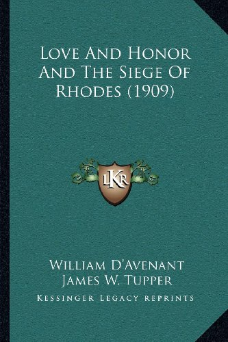 9781164041122: Love And Honor And The Siege Of Rhodes (1909)