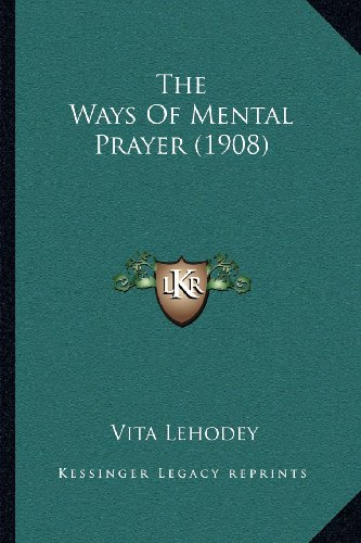 9781164043898: The Ways Of Mental Prayer (1908)