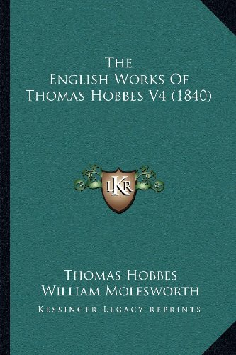 9781164046646: The English Works of Thomas Hobbes V4 (1840)