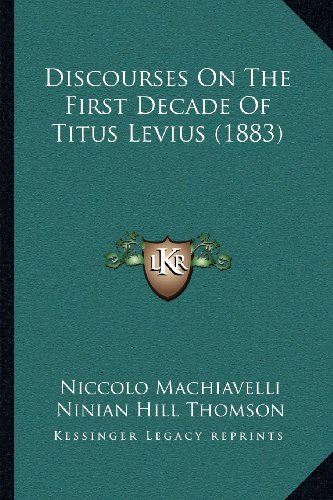 9781164048114: Discourses on the First Decade of Titus Levius (1883)