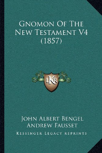 9781164048435: Gnomon Of The New Testament V4 (1857)