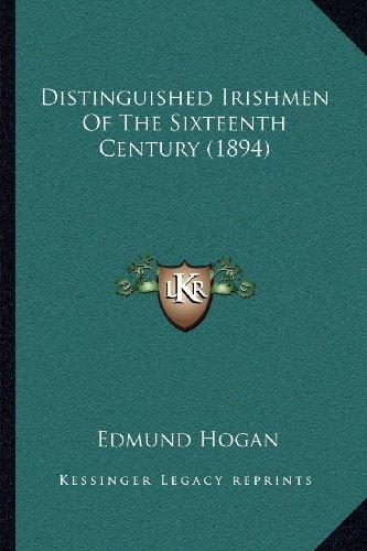 9781164049661: Distinguished Irishmen Of The Sixteenth Century (1894)