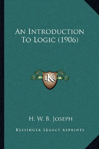 9781164051633: An Introduction to Logic (1906)