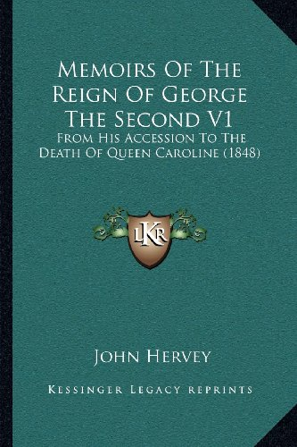 9781164052012: Memoirs Of The Reign Of George The Second V1: From His Accession To The Death Of Queen Caroline (1848)