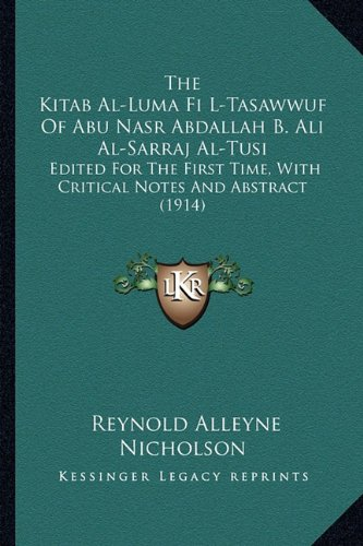 9781164054139: The Kitab Al-Luma Fi L-Tasawwuf of Abu Nasr Abdallah B. Ali Al-Sarraj Al-Tusi: Edited for the First Time, with Critical Notes and Abstract (1914)