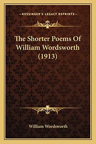 9781164054344: The Shorter Poems Of William Wordsworth (1913)