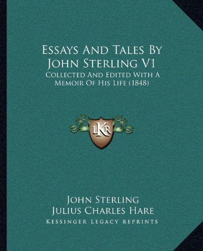 9781164054450: Essays And Tales By John Sterling V1: Collected And Edited With A Memoir Of His Life (1848)