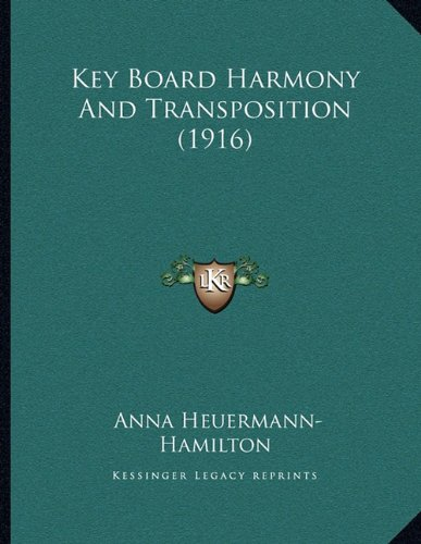 9781164055228: Key Board Harmony And Transposition (1916)