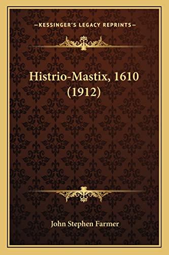 Histrio-Mastix, 1610 1912