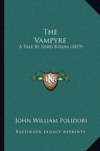 9781164056492: The Vampyre: A Tale By Lord Byron (1819)