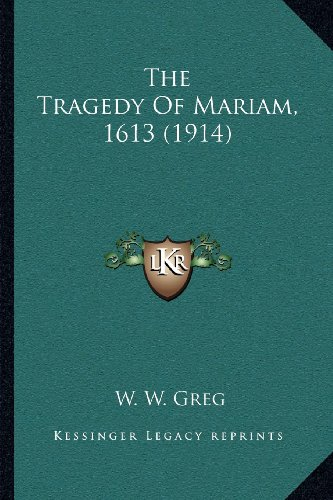 9781164057017: The Tragedy of Mariam, 1613 (1914)