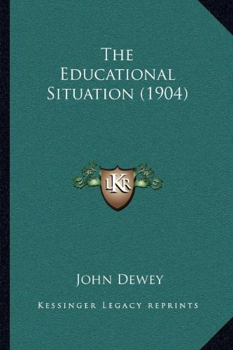 9781164057161: The Educational Situation (1904)