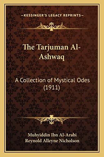 9781164059660: The Tarjuman Al-Ashwaq: A Collection of Mystical Odes (1911)