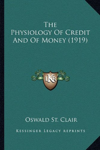 9781164059806: The Physiology Of Credit And Of Money (1919)