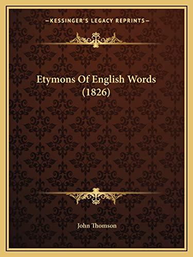 9781164063100: Etymons Of English Words (1826)