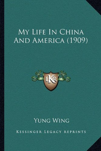 9781164066521: My Life In China And America (1909)
