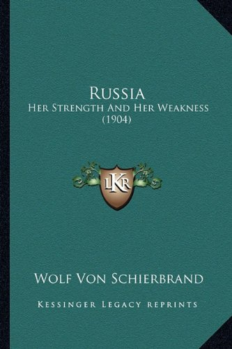 Russia: Her Strength And Her Weakness (1904) (1164068482) by Von Schierbrand, Wolf