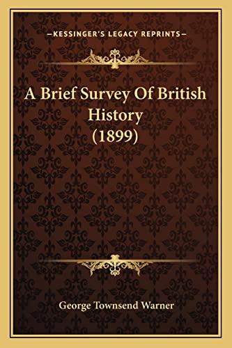 9781164070009: A Brief Survey Of British History (1899)